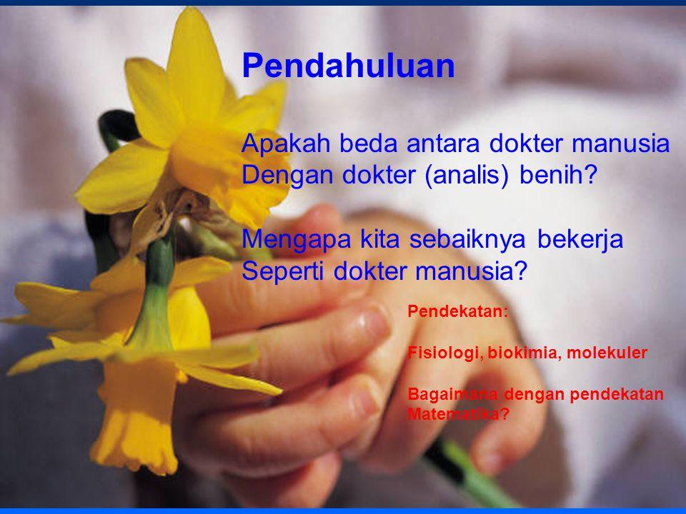 Pendahuluan Apakah beda antara dokter manusia Dengan dokter (analis) benih.