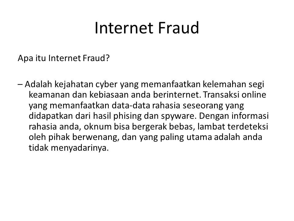 Internet Fraud Apa itu Internet Fraud.