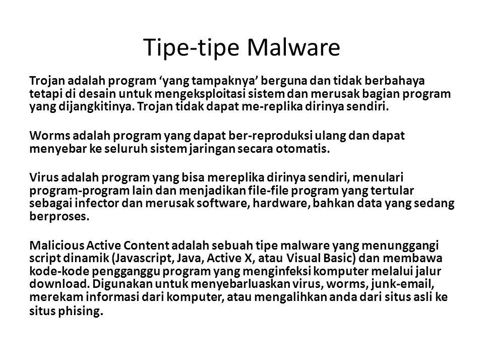 Tipe-tipe Malware Trojan adalah program 'yang tampaknya' berguna dan tidak berbahaya tetapi di desain untuk mengeksploitasi sistem dan merusak bagian program yang dijangkitinya.