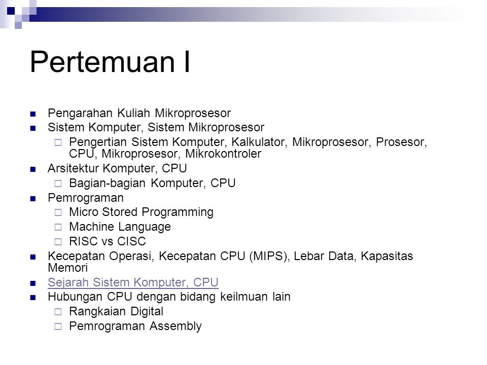 Pertemuan I Pengarahan Kuliah Mikroprosesor Sistem Komputer, Sistem Mikroprosesor  Pengertian Sistem Komputer, Kalkulator, Mikroprosesor, Prosesor, C