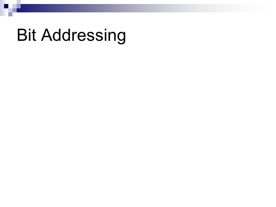 Bit Addressing