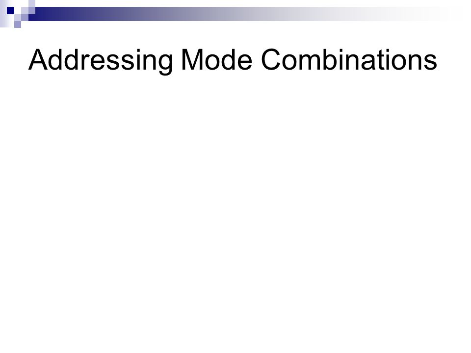 Addressing Mode Combinations