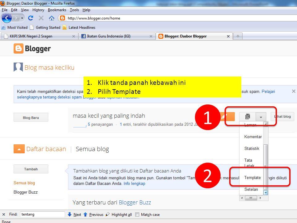 11 Created by : www.rokhmad.blogspot.com 1.Klik tanda panah kebawah ini 2.Pilih Template 1 2