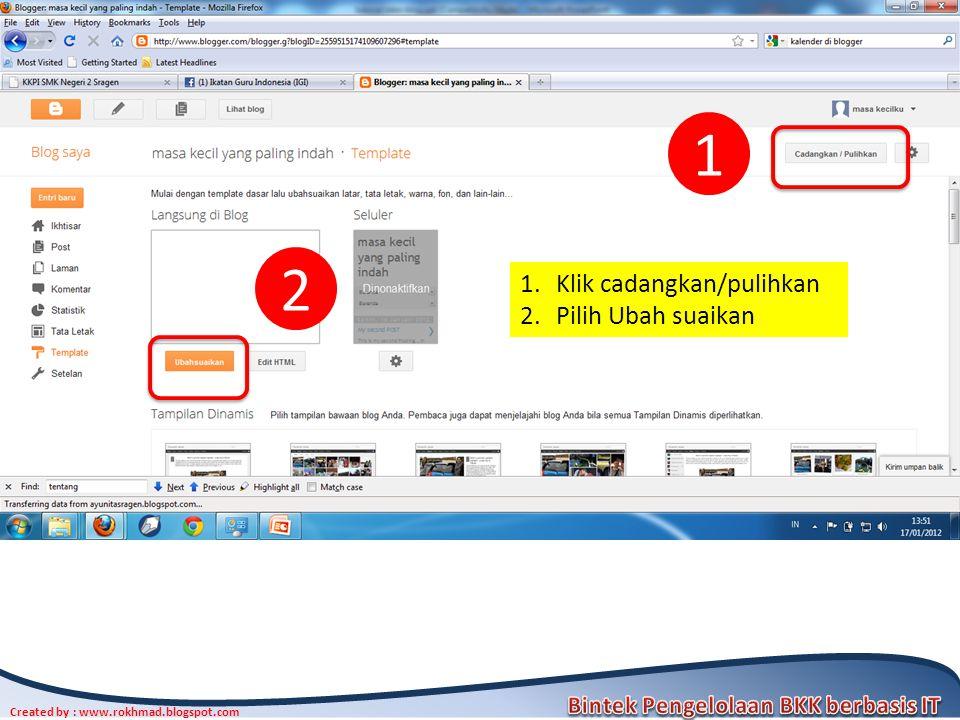 12 Created by : www.rokhmad.blogspot.com 1.Klik cadangkan/pulihkan 2.Pilih Ubah suaikan 1 2