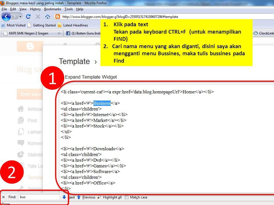 20 Created by : www.rokhmad.blogspot.com 1 1.Klik pada text Tekan pada keyboard CTRL+F (untuk menampilkan FIND) 2. Cari nama menu yang akan diganti, d