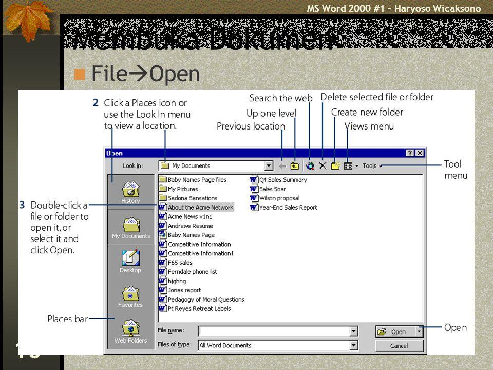 MS Word 2000 #1 – Haryoso Wicaksono 16 Membuka Dokumen File  Open