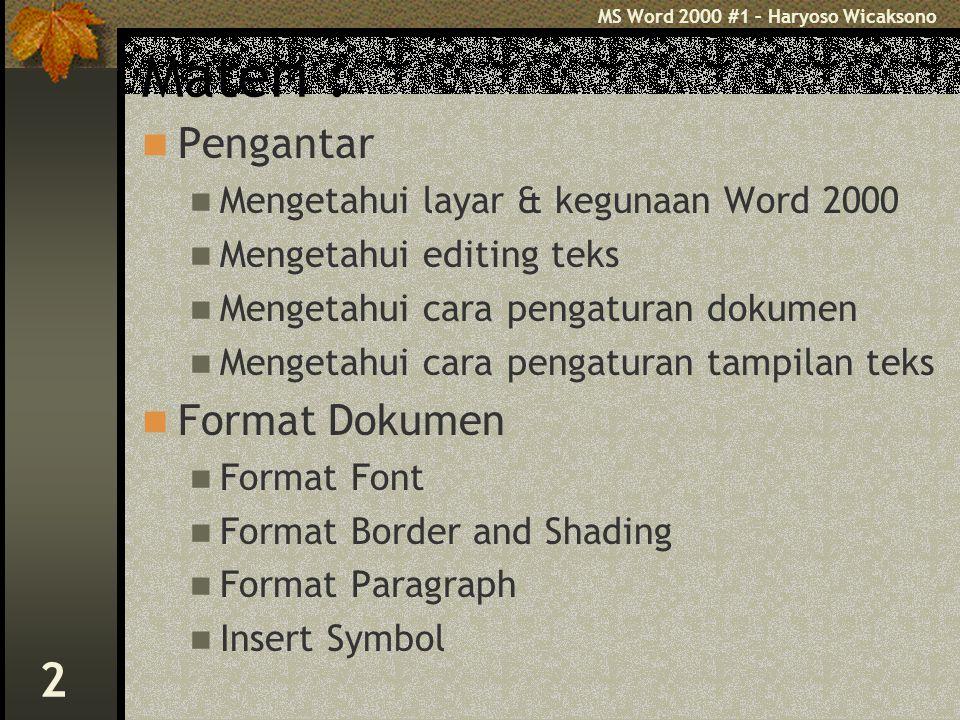 MS Word 2000 #1 – Haryoso Wicaksono 33 Latihan 1 nama file FISIKA.doc Langkah-langkahnya : 1.