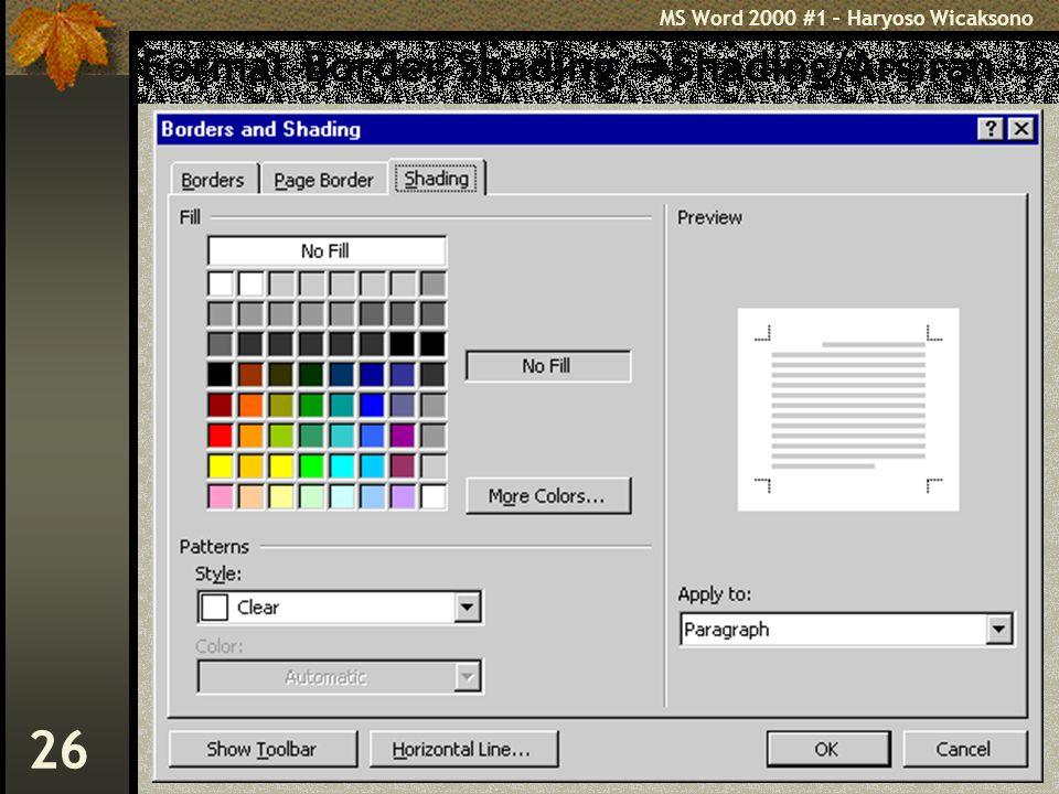 MS Word 2000 #1 – Haryoso Wicaksono 26 Format Border Shading  Shading/Arsiran