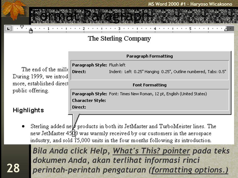 MS Word 2000 #1 – Haryoso Wicaksono 28 Format Paragraph Bila Anda click Help, What s This.