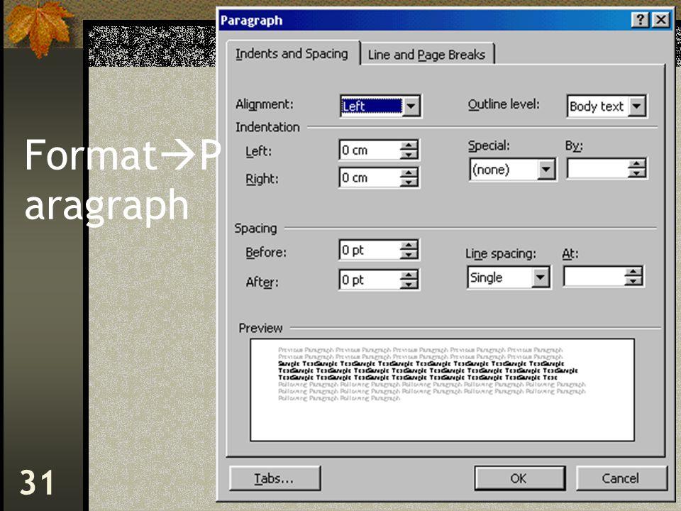 MS Word 2000 #1 – Haryoso Wicaksono 31 Format  P aragraph