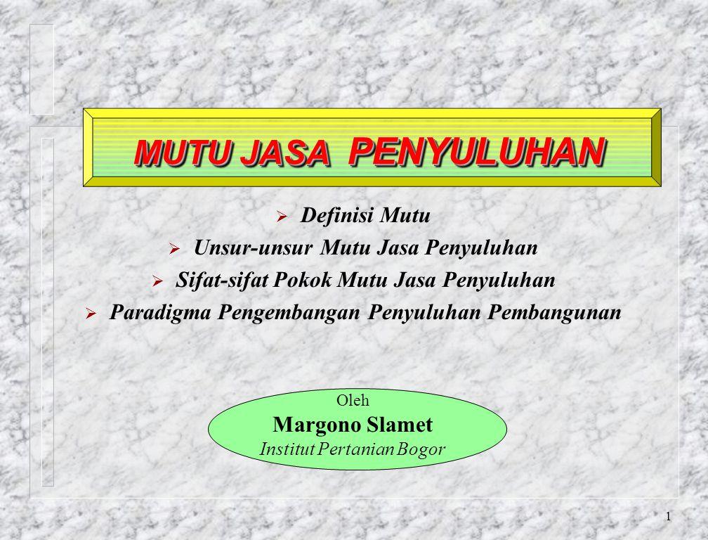 21 Q                        Margono Slamet, (1995) KUALITAS KUALITAS Pendidikan S2 / S3 DN / LN Penataran & Pelatihan DN / LN Gedung & Peralatan Buku & Jurnal Ilmiah Penataran Metod.