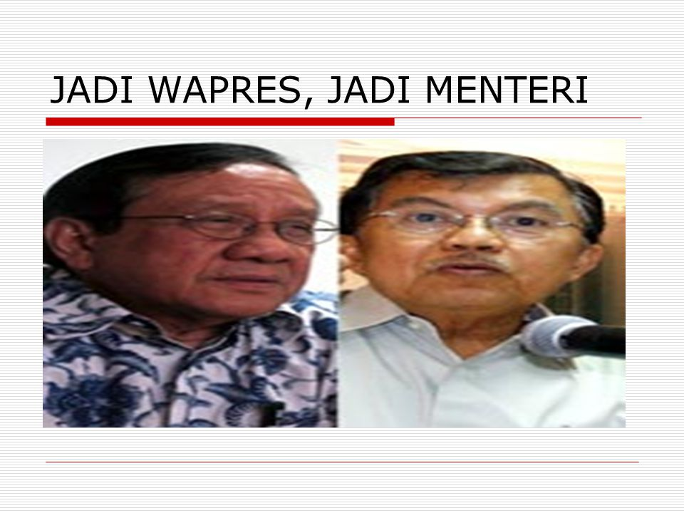 JADI WAPRES, JADI MENTERI