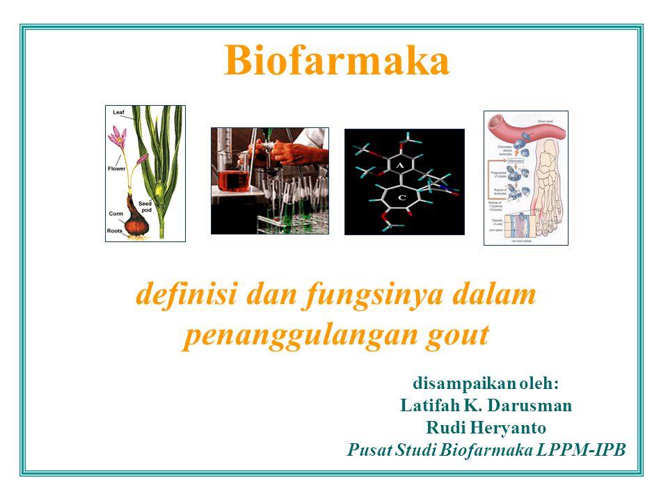 Biofarmaka: definisi dan fungsinya dalam penangggulangan gout Definisi  Indonesia merupakan negara kaya dengan biodiversitinya: Sumberdaya Hutan Sumberdaya Lautan  Pengetahuan tradisional  Semua potensial untuk dikembangkan sebagai biofarmaka