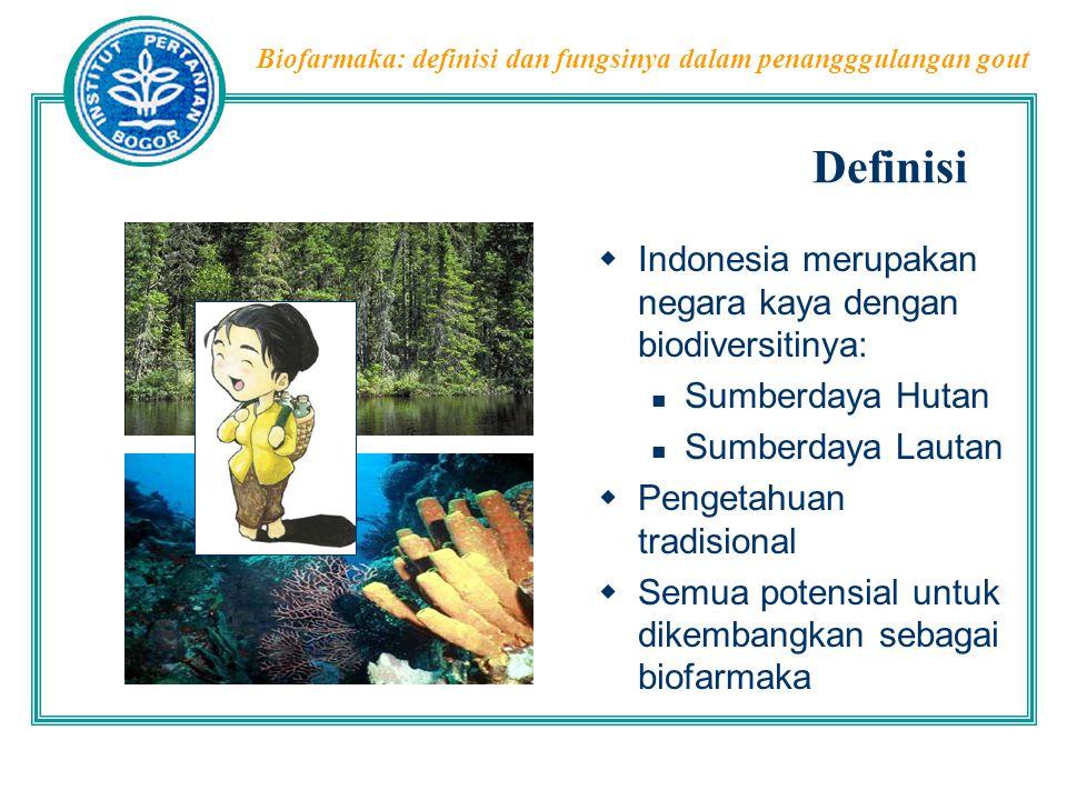 Biofarmaka: definisi dan fungsinya dalam penangggulangan gout Biofarmaka yaitu sumber daya alam (tumbuhan, hewan dan mikroba) yang mempunyai manfaat obat, makanan fungsional dan supplemen diet (obat dan nutraceuticals) untuk manusia, hewan, tumbuhan dan lingkungannya