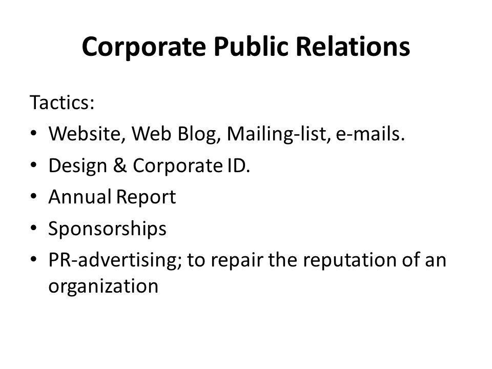 Corporate Public Relations Tactics: Website, Web Blog, Mailing-list, e-mails.