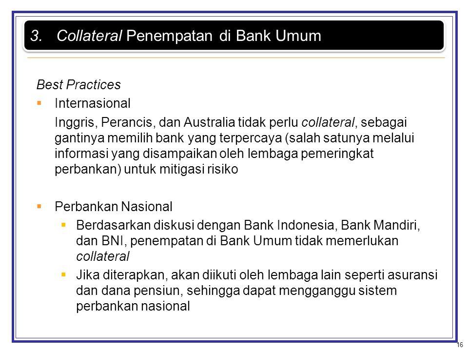 Best Practices  Internasional Inggris, Perancis, dan Australia tidak perlu collateral, sebagai gantinya memilih bank yang terpercaya (salah satunya m