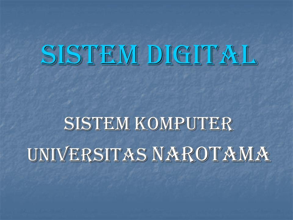 Sistem digital SISTEM KOMPUTER UNIVERSITAS NAROTAMA