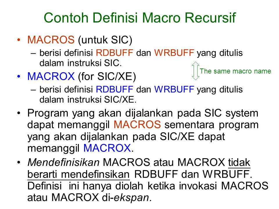MACROS (untuk SIC) –berisi definisi RDBUFF dan WRBUFF yang ditulis dalam instruksi SIC. MACROX (for SIC/XE) –berisi definisi RDBUFF dan WRBUFF yang di