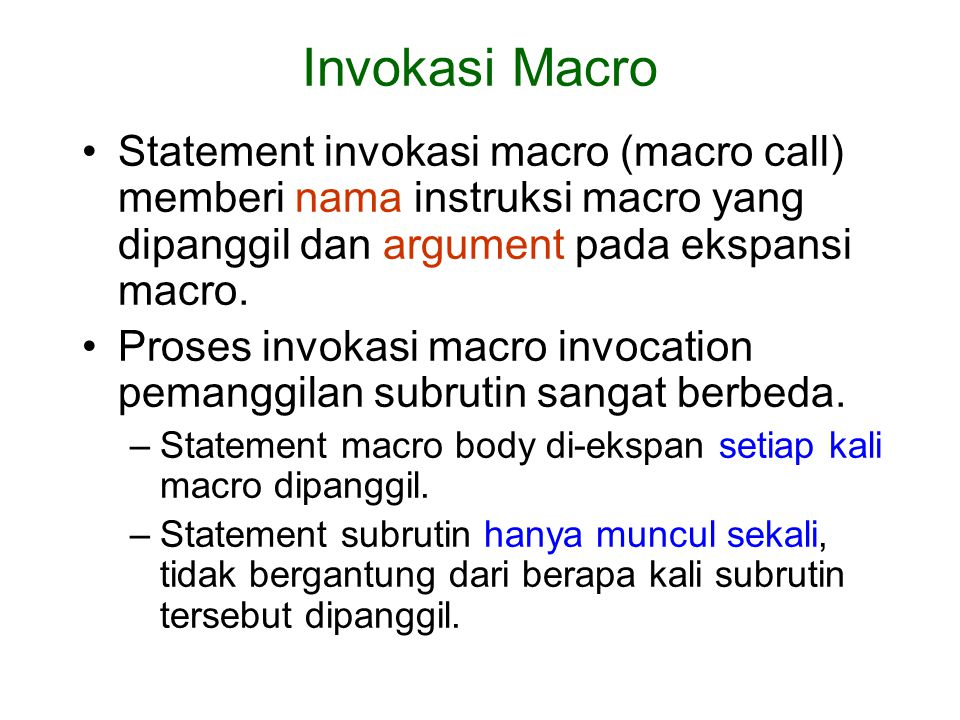Statement invokasi macro (macro call) memberi nama instruksi macro yang dipanggil dan argument pada ekspansi macro. Proses invokasi macro invocation p