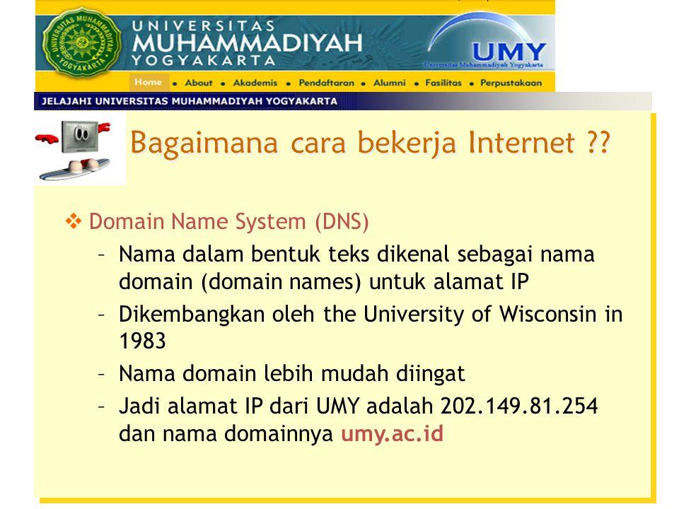 Bagaimana cara bekerja Internet ?.