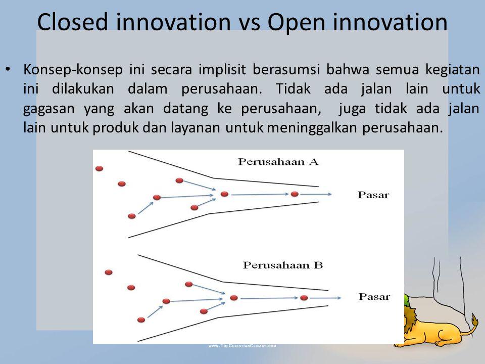 Pendekatan ini menempatkan ide dari eksternal dan jalan ekstrenal menuju pasar sama pentingnya sebagai-mana ide- ide internal dan jalan menuju pasar selama era Inovasi Tertutup.