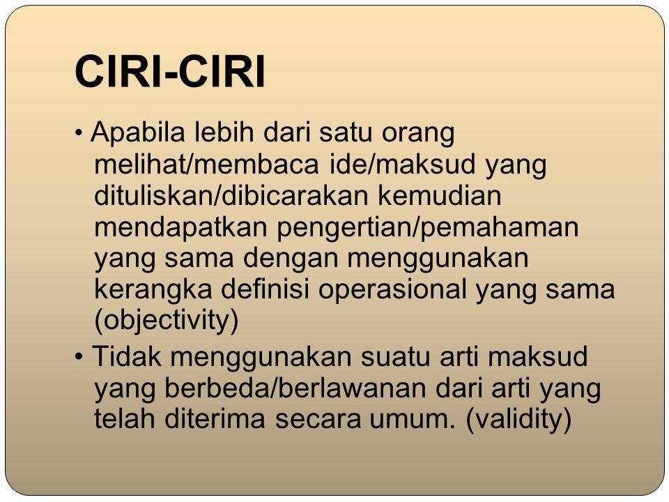 CIRI-CIRI Apabila lebih dari satu orang melihat/membaca ide/maksud yang dituliskan/dibicarakan kemudian mendapatkan pengertian/pemahaman yang sama den