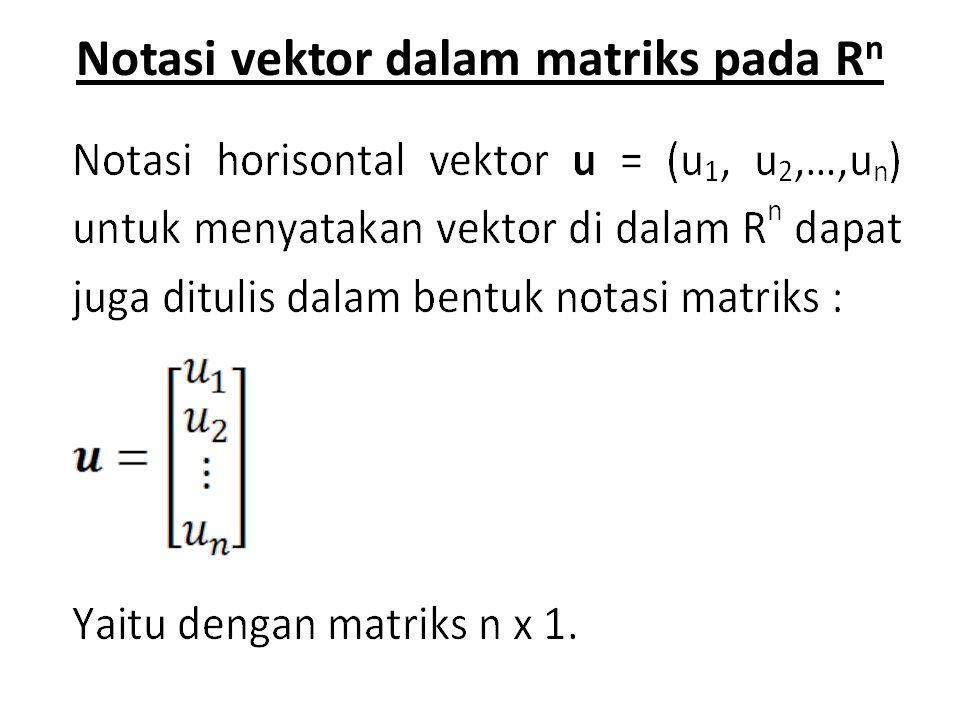 RUANG VEKTOR UMUM Definisi : Misalkan V adalah sebarang himpunan benda pada mana didefinisikan dua operasi, yakni penambahan dan perkalian dengan skalar (bilangan real).