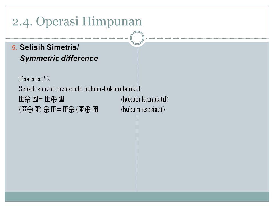 2.4. Operasi Himpunan 5. Selisih Simetris/ Symmetric difference