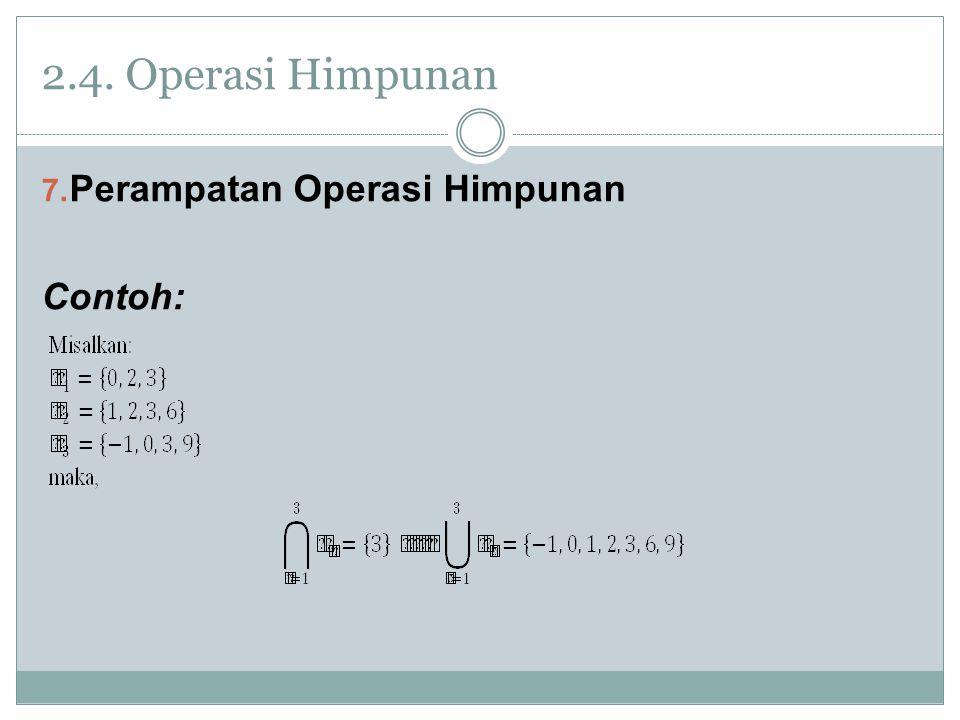 2.4. Operasi Himpunan 7. Perampatan Operasi Himpunan Contoh: