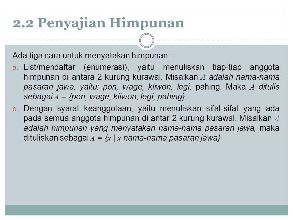 2.2 Penyajian Himpunan c.