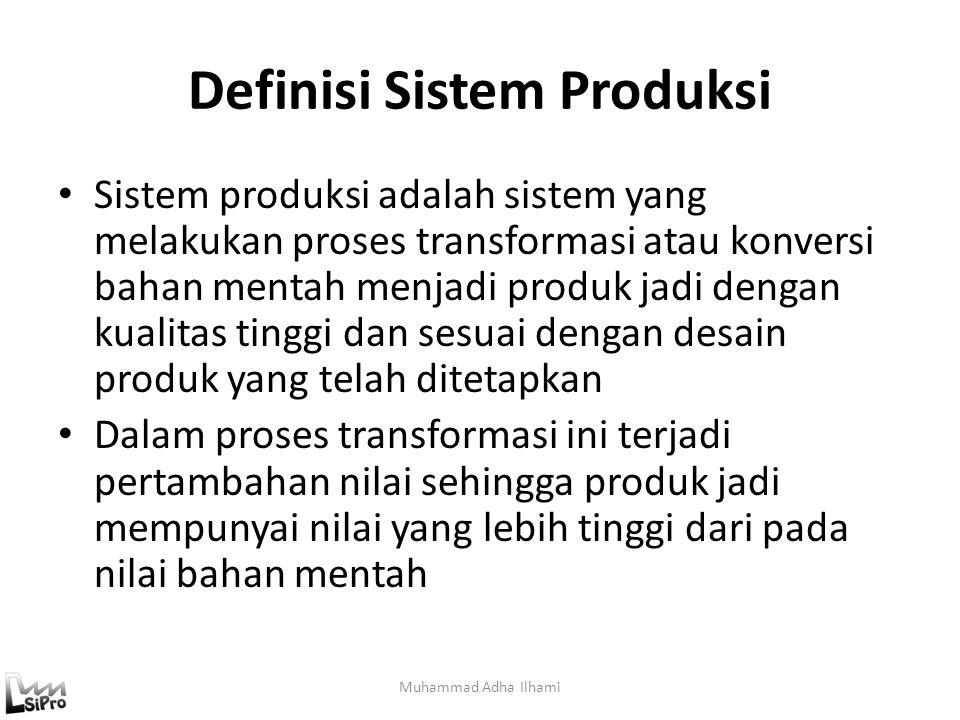Definisi Sistem Manufaktur Sistem manufaktur adalah sistem yang melakukan proses transformasi/konversi keinginan (needs) konsumen menjadi produk jadi