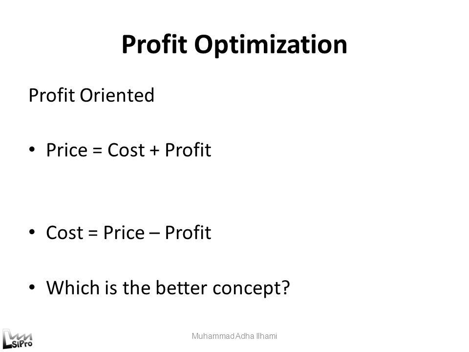 Tujuan Perusahaan A. Profit Objective Profit = price – cost Profit = sales revenue – expenses B. Social Objective Digunakan sebagai kontribusi terhada