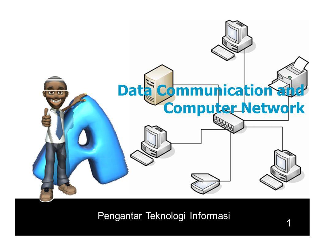 DataCommunication and ComputerNetwork 1 Pengantar Teknologi Informasi