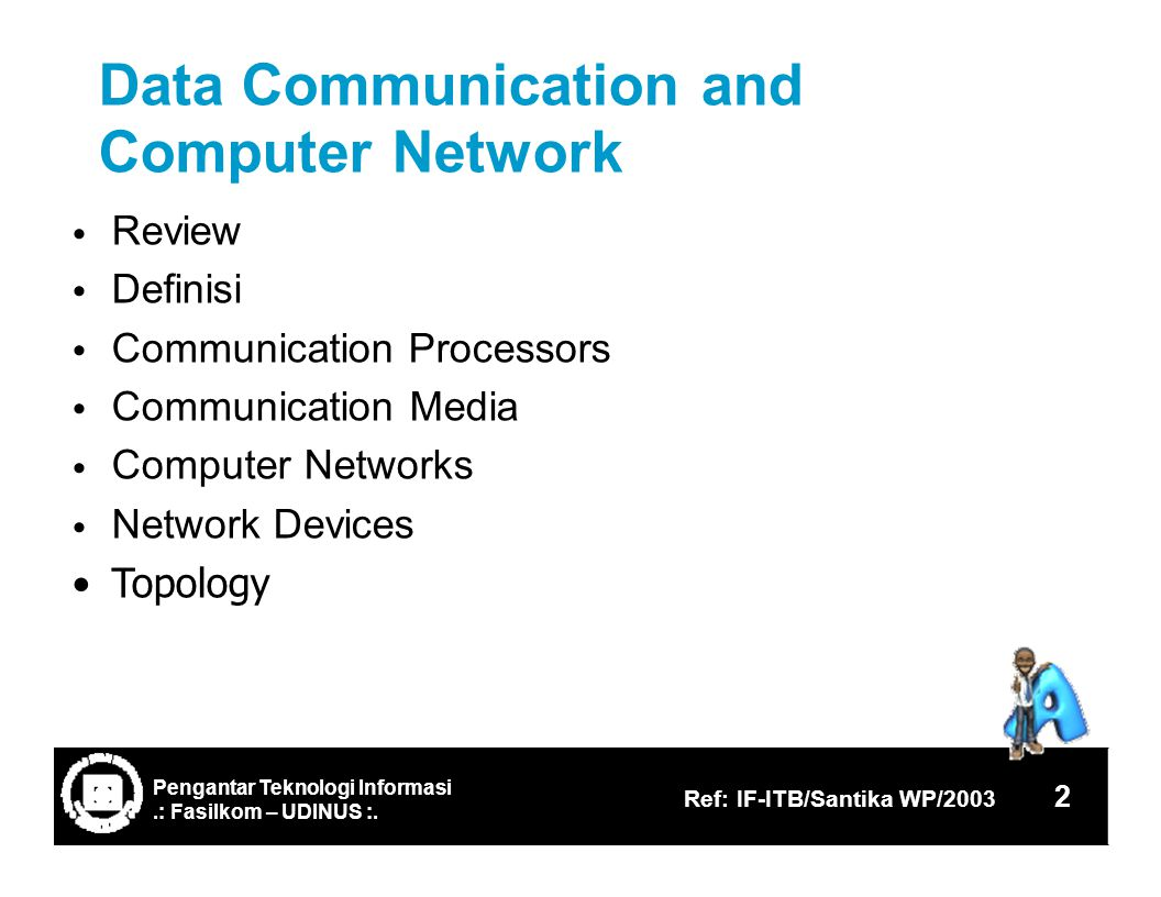 Data Communication Computer Network Review Definisi Communication Processors Communication Media Computer Networks Network Devices Topology and 2 Ref: