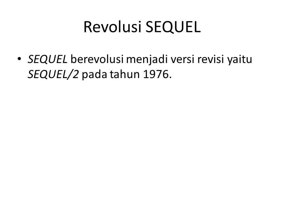 Revolusi SEQUEL SEQUEL berevolusi menjadi versi revisi yaitu SEQUEL/2 pada tahun 1976.