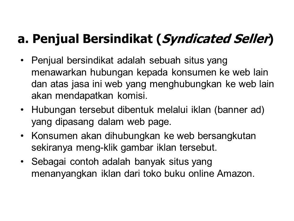2. e-Intermediary e-commerce melahirkan pula perantara yang berbasis internet (e-intermediary). Menurut Ebert dan Griffin, e-intermediary adalah para