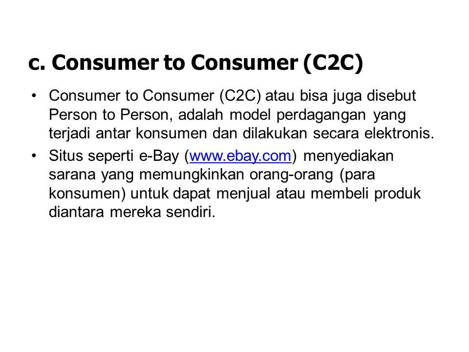 b. Business to Consumer (B2C) Business to Consumer (B2C) merupakan bentuk jual-beli produk atau jasa yang melibatkan perusahaan penjual dan konsumen a