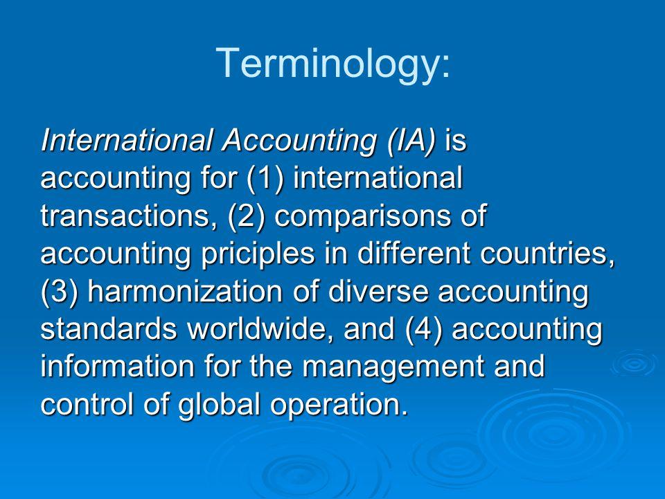 Importance International Acc Alasan utama untuk mempelajari IA adalah untuk mengembangkan kompetensi dalam pengumpulan dan pemrosesan data dari aktivitas dan kejadian ekonomis, dan penyiapan laporan keuangan sehingga informasi itu berguna untuk dikomunikasikan kpd decision makers.