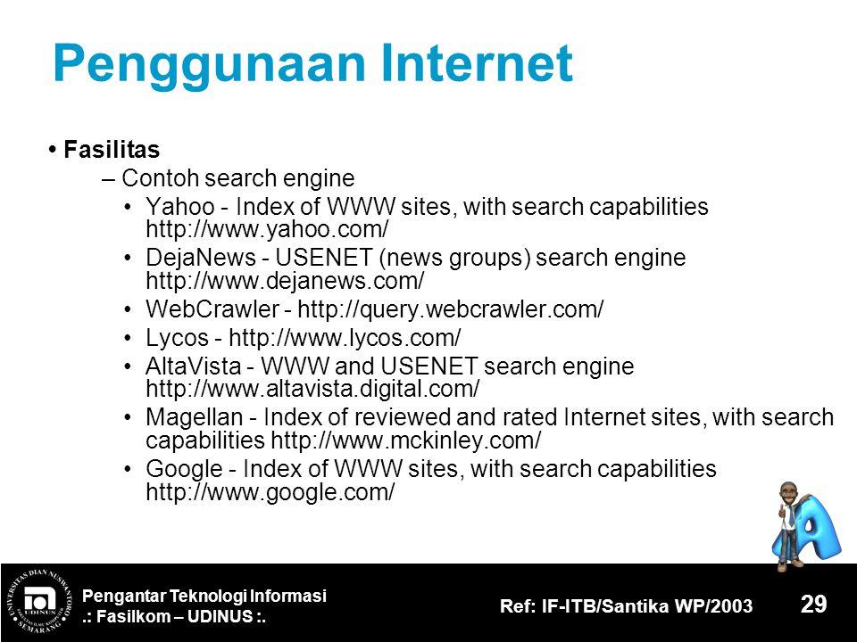 Pengantar Teknologi Informasi.: Fasilkom – UDINUS :. Ref: IF-ITB/Santika WP/2003 29 Penggunaan Internet Fasilitas – Contoh search engine Yahoo - Index