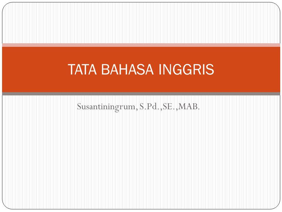 Susantiningrum, S.Pd.,SE.,MAB. TATA BAHASA INGGRIS