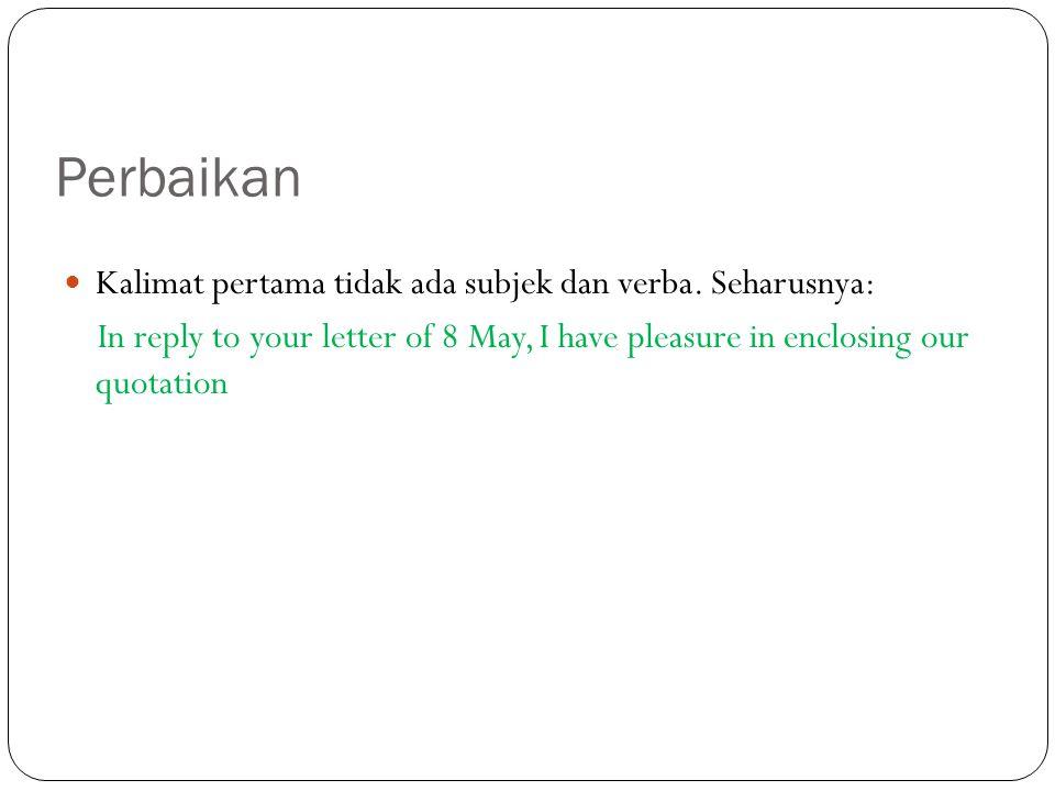 Perbaikan Kalimat pertama tidak ada subjek dan verba.