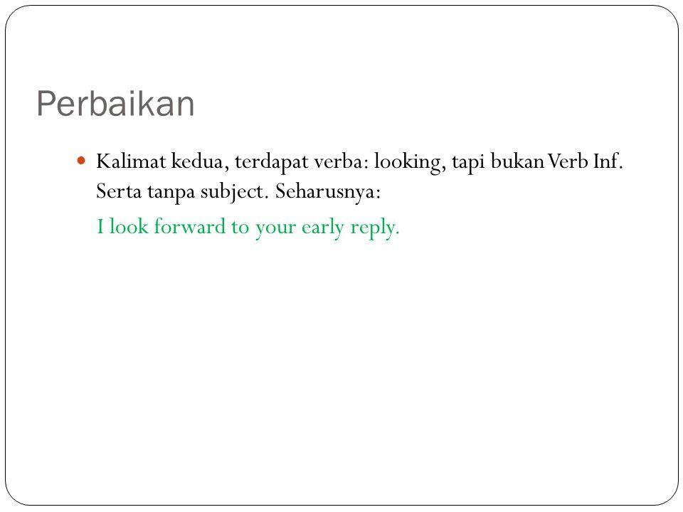 Perbaikan Kalimat kedua, terdapat verba: looking, tapi bukan Verb Inf.