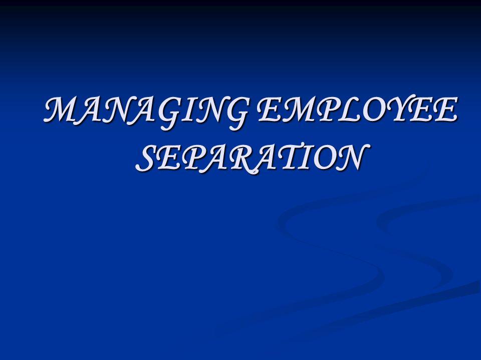 MANAGING EMPLOYEE SEPARATION