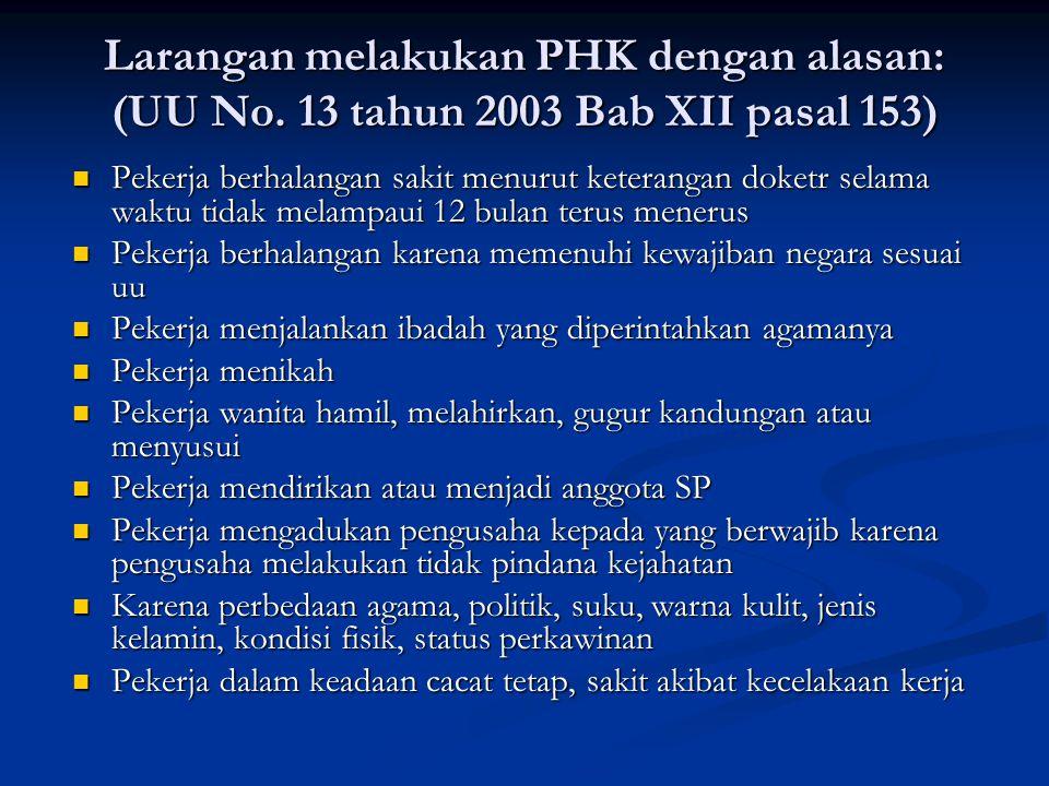 Larangan melakukan PHK dengan alasan: (UU No.