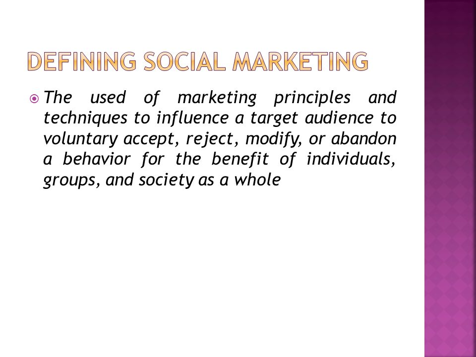  Most often social marketing isu used to influence an audience to change their behavior for the sake of improving health, preventing injuries, protecting the environment, or contributing to the community.