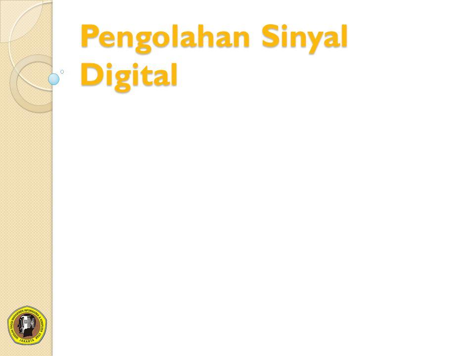 Pengolahan Sinyal Digital