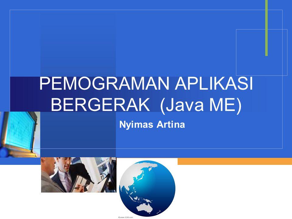 PEMOGRAMAN APLIKASI BERGERAK (Java ME) Nyimas Artina