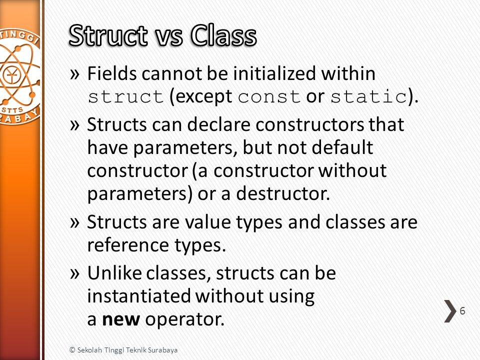 » A struct cannot inherit from another struct or class, and it cannot be the base of a class.