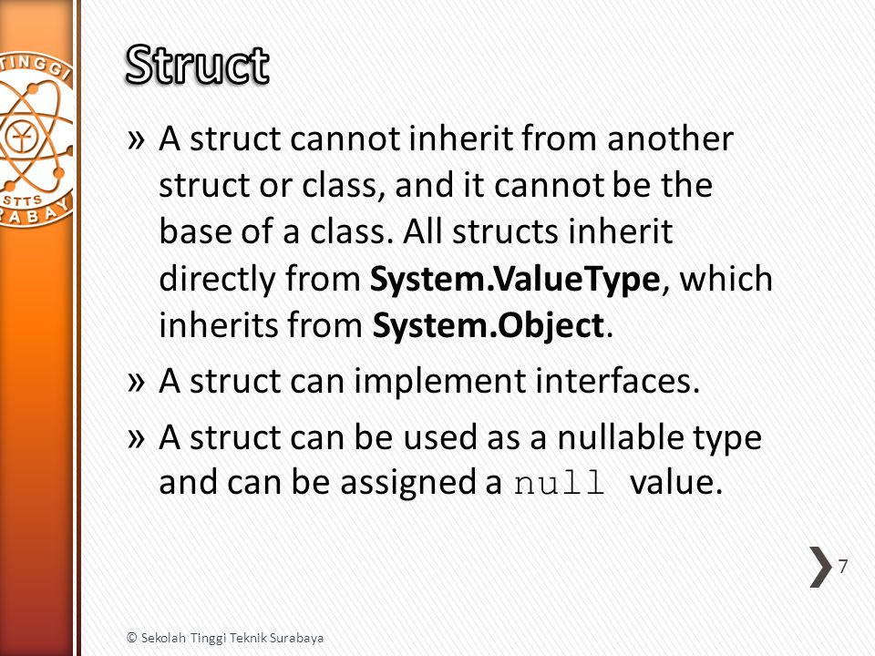 » A struct cannot inherit from another struct or class, and it cannot be the base of a class. All structs inherit directly from System.ValueType, whic