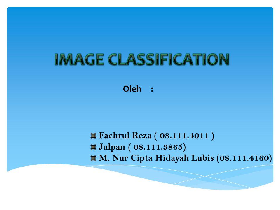 Fachrul Reza ( 08.111.4011 ) Julpan ( 08.111.3865) M. Nur Cipta Hidayah Lubis (08.111.4160) Oleh: